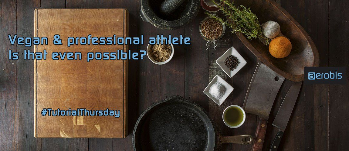 Vegan and professional athlete - is that possible | aerobis.com