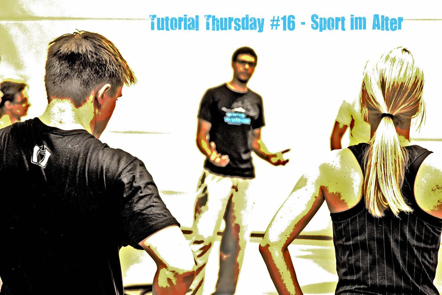 Tutorial Thursday 16  Sport im hohen Alter 1