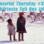 Tutorial Thursday #30 – The toughest time of the year